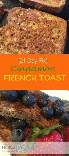 21 Day Fix French Toast | Clean Eats | 21 Day Fix breakfast idea | Healthy French Toast | www.FitMomAngelaD.com