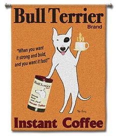 Bull Terrier Tapestry Wall Hangings Bailey, our famous artist creates wonderful and fun motif's with cleaver ideas to liven up our kitchen decor. This cute little bull terrier with a bit of coffee whi