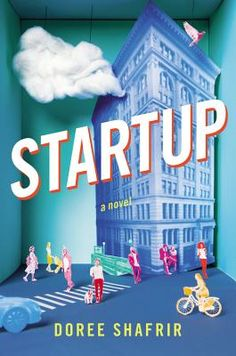 Startup, by Doree Shafrir - Available 4/25/2017 - See my review - 4 Stars - http://debbiekrenzer.booklikes.com/post/1546137/post