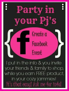 Have a facebook party through my website its gun and the best part is you can wear your pjs!!
