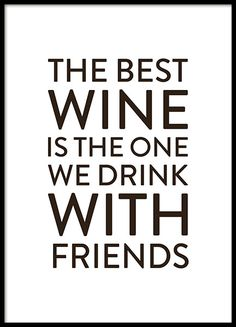 Typography poster, 'The best wine is the one we drink with friends'. A nice, social print suitable for the kitchen which will encourage you to spend time with loved ones. www.desenio.com