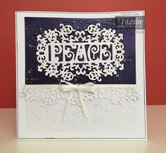6x6 card using Crafter's Companion Die'sire Prestige die 'Peace'. Designed by Pauline Orr #crafterscompanion