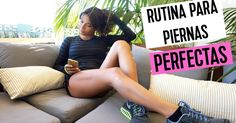 Ejercicios y consejos para piernas perfectas en casa, ¡comienza hoy mismo!