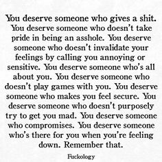 Remember that. You deserve all this and more. And it goes both ways.