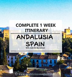 THE ONLY ITINERARY YOU NEED! ALL INFO: A one week complete itinerary for Andalusia with Barcelona. With places to eat, recommendations for food items, stay and activities. Enjoy!
