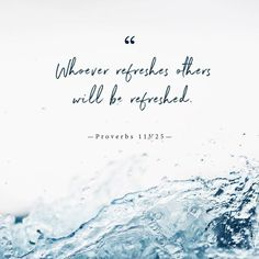 A generous person will prosper; whoever refreshes others will be refreshed. Scripture Verses, Bible Scriptures, Bible Quotes, Bible Art, Proverbs 11, Lord Help Me, Memory Verse, Quotes And Notes, Spiritual Warfare