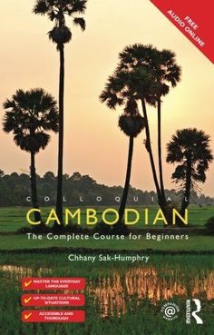 Colloquial Cambodian: The Complete Course for Beginners (New Edition) (Colloquial Series)