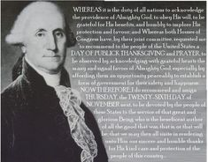 Thanksgiving Proclamation made by George Washington, October 1789 Grateful Heart, Thankful, House Of Congress, Thanksgiving Stories, Conservative Values, Worship The Lord, American Quotes, Take The First Step, Founding Fathers