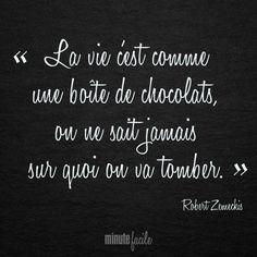 """""""La vie c'est comme une boîte de chocolats, on ne sait jamais sur quoi on va tomber."""" Robert Zemeckis #Citation #QuoteOfTheDay"""
