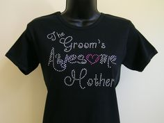 The Groom's Awesome Mother will sparkle in this rhinestone shirt that I created just for her. Click here to see all the other Bridal party shirts and accessories for your special wedding! www.debbiewendell.com/bridal-shop