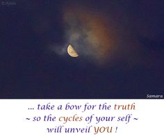 ... take a bow for the #truth ~ so the cycles of your self ~ will unveil YOU !