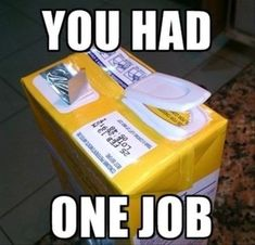 Funny pictures about One job only. Oh, and cool pics about One job only. Also, One job only. One Job Meme, Job Memes, Job Humor, Life Humor, Ecards Humor, Nurse Humor, Job Quotes, Funny Quotes, Funny Memes