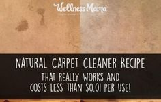 Natural Carpet Cleaner Recipe- that really works and costs one cent per use