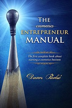 The Cosmetics Entrepreneur Manual: The first complete boo... https://www.amazon.com/dp/B077WKD3QL/ref=cm_sw_r_pi_dp_U_x_jkJJAb9H6NN9H