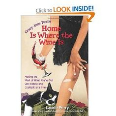 """""""Home Is Where The Wine Is"""",  Funny reminds me of one of my aunts:)"""