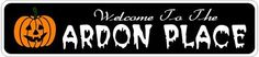 ARDON PLACE Lastname Halloween Sign - Welcome to Scary Decor, Autumn, Aluminum - 4 x 18 Inches by The Lizton Sign Shop. $12.99. Rounded Corners. Aluminum Brand New Sign. 4 x 18 Inches. Great Gift Idea. Predrillied for Hanging. ARDON PLACE Lastname Halloween Sign - Welcome to Scary Decor, Autumn, Aluminum 4 x 18 Inches - Aluminum personalized brand new sign for your Autumn and Halloween Decor. Made of aluminum and high quality lettering and graphics. Made to last...