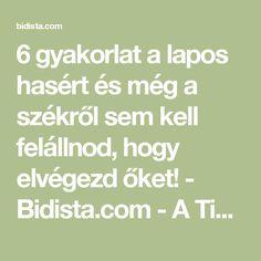 6 gyakorlat a lapos hasért és még a székről sem kell felállnod, hogy elvégezd őket! - Bidista.com - A TippLista!
