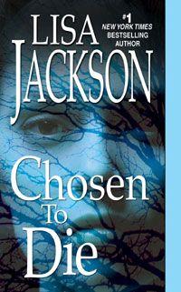 Lisa Jackson - Chosen to Die. Book two of Pescoli/Alvarez series.