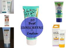 10 Best Sunscreens in India: Oily Skin, Dry Skin with Prices