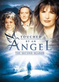 Touched by an Angel - this show touched a lot of people. So glad it was on TV!