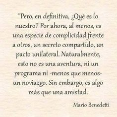 52 Frases de Mario Benedetti, Hazle el amor, Hazte el amor. - Taringa! #FrasesdeAmor