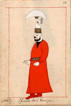 """Janissary Captain  """"Sorbetzi. Officiale de li Janizari"""" Corbaci. The 'Rålamb Costume Book' is a small volume containing 121 miniatures in Indian ink with gouache and some gilding, displaying Turkish officials, occupations and folk types. They were acquired in Constantinople in 1657-58 by Claes Rålamb who led a Swedish embassy to the Sublime Porte, and arrived in the Swedish Royal Library / Manuscript Department in 1886."""