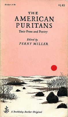 """Miller, Perry """"The American Puritans: Their Prose and Poetry"""" 1956 Cover by Edward Gorey."""