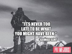 What are you waiting for? Make your next #Career move now at FindPrimeJobs.com  #NeverTooLate #LiveLife #Love #DreamBig #Adventure #Goals #DreamJobs #CareerOpportunities #Jobs #JobSearchTools #Success #Happiness #FIndPrimeJobs Job Quotes, George Eliot, Never Too Late, Career Opportunities, Might Have, Job Search, Dream Big, Live Life, Waiting