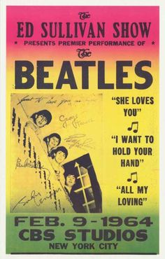 The Beatles 1964 appearance on the Ed Sullivan Show - I watched this with my family and, at the age of had the thought to be quiet because this was important to see. Didn't realize how true it was that the Beatles would become phenomenal! The Beatles, Beatles Poster, Rock N Roll, Rock And Roll Bands, Rock Posters, Band Posters, Music Posters, Event Posters, All My Loving