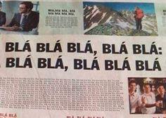 Brezilya'da bir gazete Cruzeiro-Atletico Mineiro finalinin anonsunu yaparken, geri kalan haberleri bla..bla..bla..diyerek doldurdu
