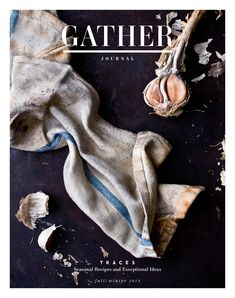 See all the issues of Gather, a bi-annual recipe-driven magazine.