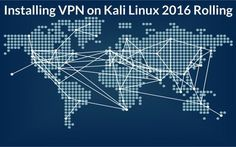 Installing VPN on Kali Linux 2016 Rolling - Hacking Tutorials