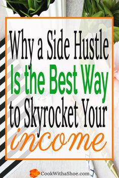 A side hustle will absolutely move the needle on your finances. You will be able to make ends meet and start making traction towards your money dream(s)!! Click through to see how.... |side hustle | extra money | passive income | side hustle tips | extra cash | Cook With a Shoe