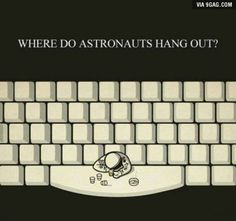 Where do astronauts hangout?