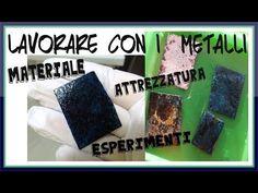 ▶ Lavorare con i Metalli - materiale, attrezzatura ed esperimenti - Metal Art - YouTube