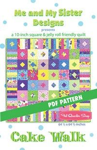 Cake Walk Downloadable PDF Quilt PatternMe and My Sister Designs