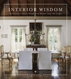 book...Interior Wisdom: Designing Your Heart and Home for the Lord by Leah Richardson