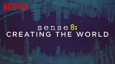 """""""Sense8: Creating the World"""" - 25m (2015) :: Via New On Netflix UK  Go behind the scenes and around the world with the """"Sense8"""" cast and crew in this in-depth look at how the hit series is made."""