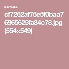 cf7262af75e5f0baa76965625fa34c78.jpg (554×549)
