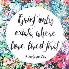 Grief only exists where love lived first. Quotes about grief, love and loss. Ectopic Pregnancy, Pregnancy Tips, Collateral Beauty, Grief Support, Grief Loss, All That Matters, Bereavement, Thats The Way, Quotes About Moving On