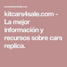 kitcars4sale.com-La mejor información y recursos sobre cars replica.
