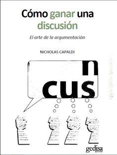 Como ganar una discusión - Nicholas Capaldi - PDF - Español  http://helpbookhn.blogspot.com/2014/10/como-ganar-una-discusion-Nicholas-Capaldi.html