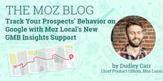 Track Your Prospects' Behavior on Google with Moz Local's New GMB Insights Support