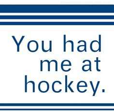 You had me at hockey.