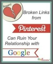 Broken Links from Pinterest can Ruin Your Relationship with Google | Oh So Pinteresting