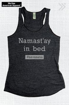 """""""Namast'ay in Bed"""" tank  #yoga #Etsy-everfitte"""