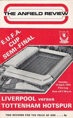 Liverpool 1 Tottenham 0 in April 1973 at Anfield. The programme cover for the UEFA Cup Semi Final, 1st Leg.