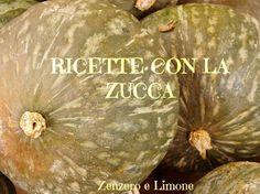 RICETTE con la ZUCCA Antipasto, Dash Diet, Biscotti, Thanksgiving, Eat, Cooking, Recipes, Pizza, Food
