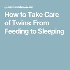 How to Take Care of Twins: From Feeding to Sleeping