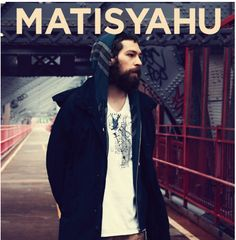 Matisyahu - A New York bred artist, Matisyahu blends pop, rock and raggae into a sound all his own. A gifted performer; his live shows are electrifying, and his studio albums are impeccable.